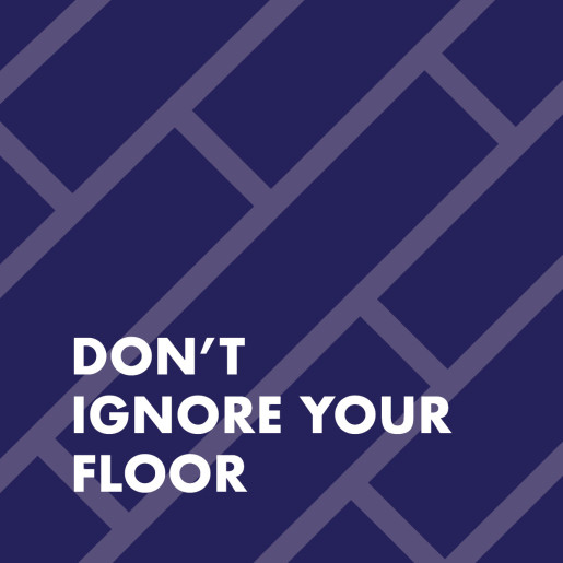 Don't Ignore Your Floor
